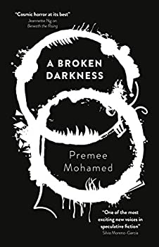 A Broken Darkness by Premee Mohamed science fiction and fantasy book and audiobook reviews