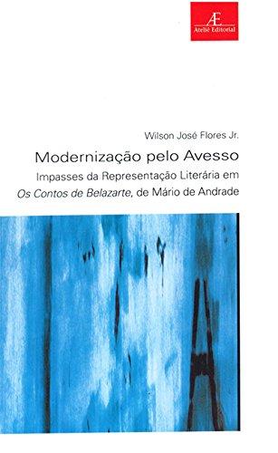 Modernização Pelo Avesso. Impasses da Representação Literária