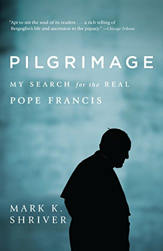Pilgrimage: My Search for the Real Pope Francis