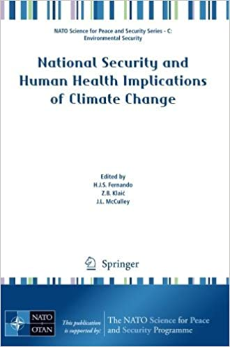 National Security and Human Health Implications of Climate Change (NATO Science for Peace and Security Series C: Environmental Security) (2012-01-07)