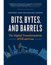 Bits, Bytes, and Barrels: The Digital Transformation of Oil and Gas