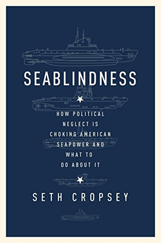 Download for free Seablindness: How Political Neglect Is Choking American Seapower and What to Do About It