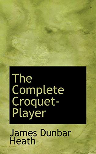 The Complete Croquet-Player