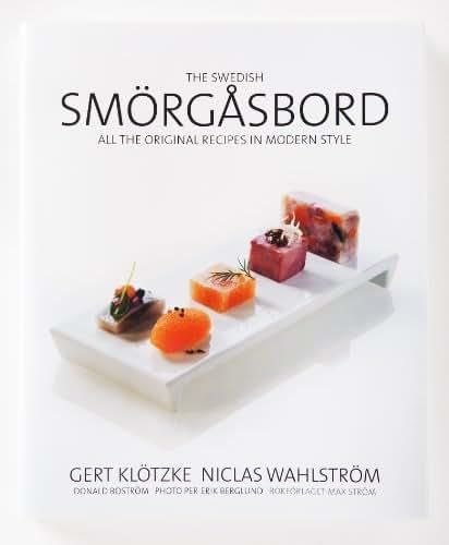 The Swedish Smorgasbord: All the Original Recipes in Modern Style