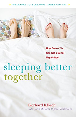 Sleeping Better Together: How the Latest Research Will Help You and a Loved One Get a Better Night's Rest