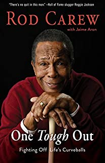 Book Cover: Rod Carew: One Tough Out: Fighting Off Life's Curveballs