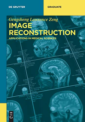 Image Reconstruction Applications in Medical Sciences (De Gruyter Textbook) [Zeng, Gengsheng Lawrence] (Tapa Blanda)
