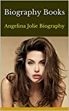 Biography Books: Angelina Jolie Biography