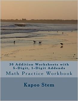 30 Addition Worksheets with 5-Digit, 1-Digit Addends: Math Practice Workbook: Volume 24 (30 Days Math Addition Series)