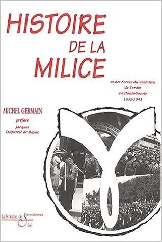 En ligne téléchargement Histoire de la Milice et des forces du maintien de l'ordre en Haute-Savoie 1940-1945 : Guerre civile en Haute-Savoie pdf epub