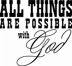 All Things Are Possible Though God Religious Christian Inspirational Vinyl Decal Sticker|WHITE|Cars Trucks SUV Laptop Wall Art|5.5