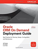 Oracle CRM On Demand Deployment Guide Front Cover