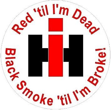 small Red til I/'m Dead Black Smoke til I/'m Broke Window Decal sticker tractor
