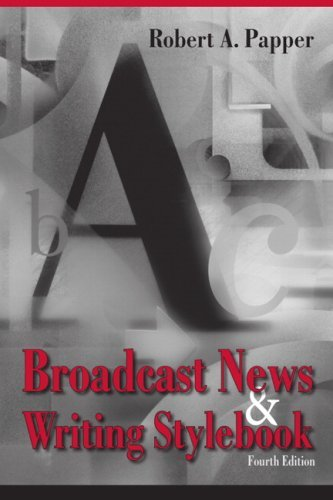 Download Broadcast News and Writing Stylebook: 4th (fourth) edition PDF