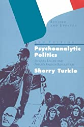 Psychoanalytic Politics, Second Edition: Jacques Lacan and Freud's French Revolution