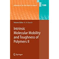 Intrinsic Molecular Mobility and Toughness of Polymers II: v. 2 (Advances in Polymer Science)