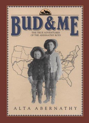 Bud & Me : The True Adventures of the Abernathy Boys by Dove Creek Pr