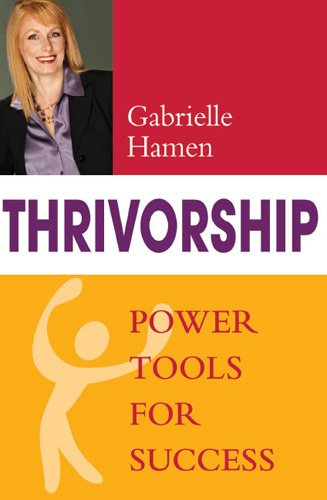 Thrivorship: Power Tools for Success
