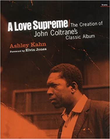 Love Supreme: The Creation of John Coltrane's Classic Album