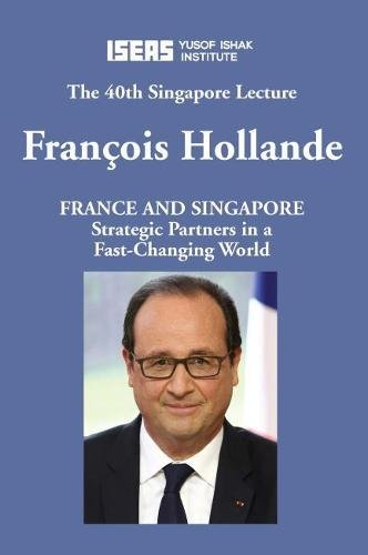 France and Singapore: Strategic Partners in a Fast-changing World