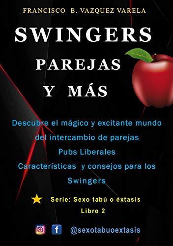 Swingers Parejas y Más: Descubre el exitante mundo del intercambio de parejas y Pubs Liberales guia