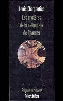 Les Mystères de la cathédrale de Chartres par Charpentier