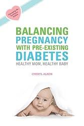 Balancing Pregnancy with Pre-existing Diabetes: Healthy Mom, Healthy Baby