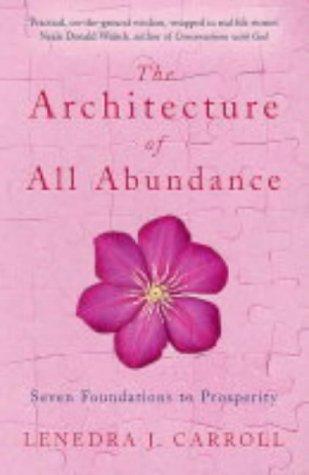 The Architecture of All Abundance : Seven Foundations to Prosperity pdf epub