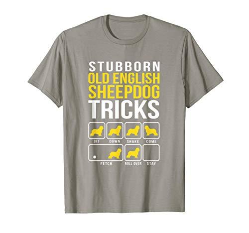 Old English Sheepdog Stubborn Dog Tricks T-Shirt