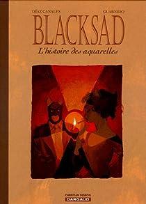 Blacksad: L'Histoire des aquarelles, tome 1 par Guarnido