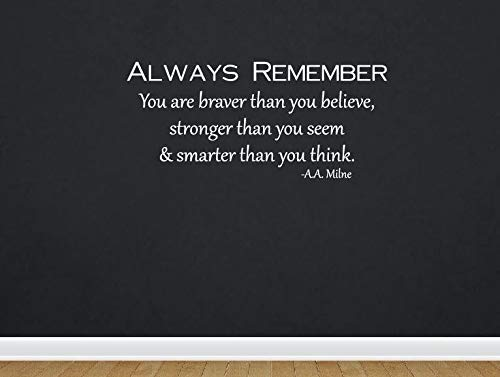 Dozili Always Remember You are Braver Than You Believe Stronger Than You Seem & Smarter Than You Think Quote Wall Decal Removable Decor 24