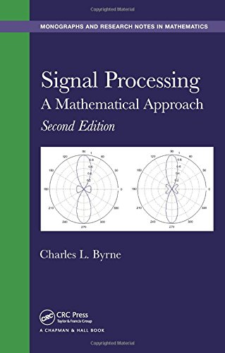 Signal Processing: A Mathematical Approach, Second Edition (Chapman & Hall/CRC Monographs and Research Notes in Mathematics)