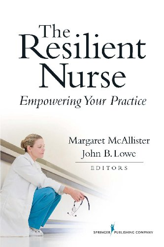 The Resilient Nurse: Empowering Your Practice Pdf