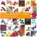 Come abbinare i colori nei lavori con le perline