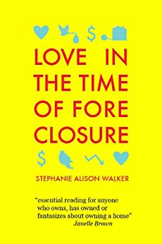 Love in the Time of Foreclosure by [Walker, Stephanie Alison]