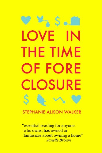 Love in the Time of Foreclosure