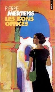 Les Bons Offices par Pierre Mertens