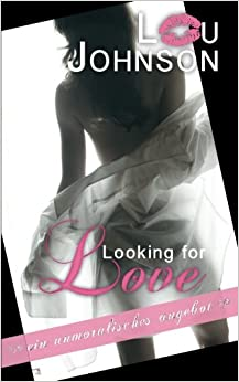 Looking for Love: Ein unmoralisches Angebot: Volume 3