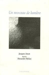 Un morceau de lumière par Jacques Ancet