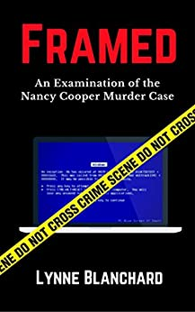 Framed: An Examination of the Nancy Cooper Murder Case by [Blanchard, Lynne]