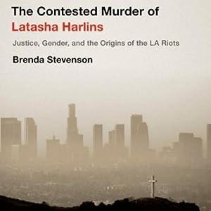 The Contested Murder of Latasha Harlins Audiobook