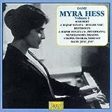 Dame Myra Hess; Volume 1