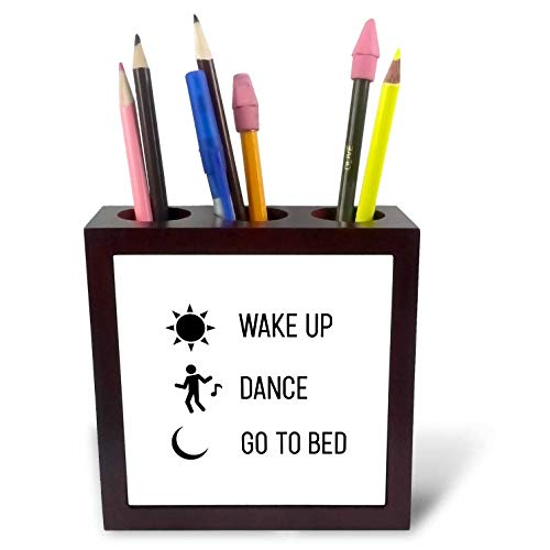3dRose Tory Anne Collections Quotes - Wake up Dance Go to Bed - 5 inch Tile Pen Holder (ph_288786_1) by 3dRose