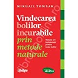 img - for Vindecarea bolilor incurabile prin metode naturale book / textbook / text book