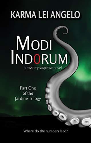 MODI IND0RUM: Part One of THE JARDINE TRILOGY (FIBONACCI SERIES Book 1)