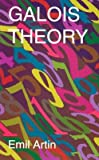 img - for Galois Theory: Lectures Delivered at the University of Notre Dame by Emil Artin (Notre Dame Mathematical Lectures, Number 2)   [GALOIS THEORY] [Paperback] book / textbook / text book