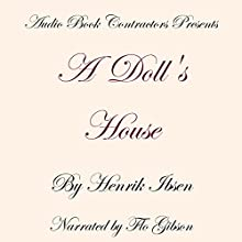 A Doll's House Audiobook by Henrik Ibsen Narrated by Flo Gibson