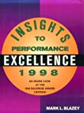 Insights to Performance Excellence 1997 : An Inside Look at the 1997 Baldrige Award Criteria, Blazey, Mark L., 0873893808