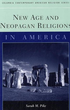 New Age And Neopagan Religions In America  Columbia Contemporary American Religion Series