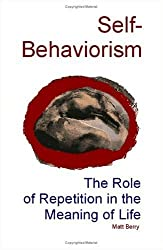 Self-Behaviorism: The Role of Repetition in the Meaning of Life